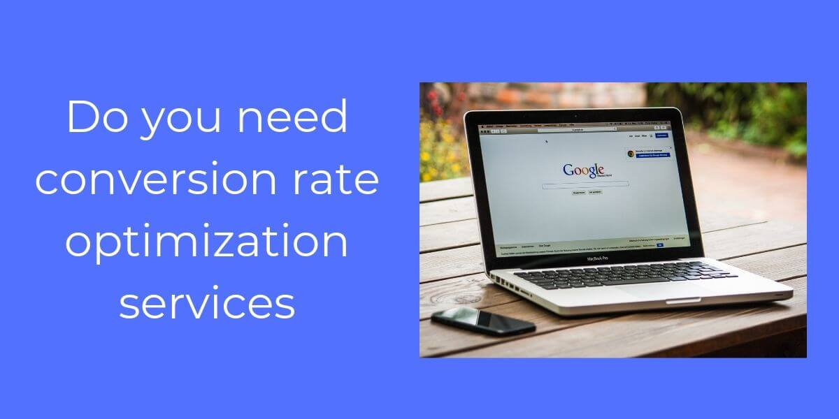 Do you need conversion rate optimization services