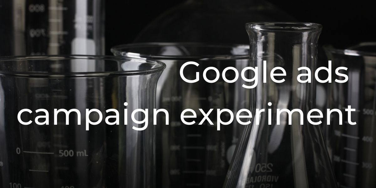 Google Ads campaign experiment