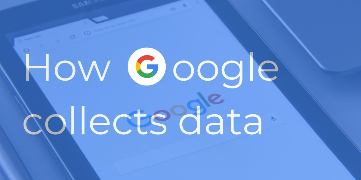 How Google collects data to serve you better ads