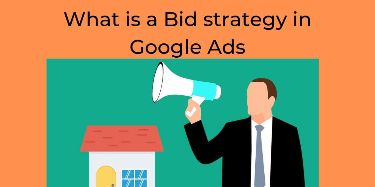 What is a bid strategy in Google Ads