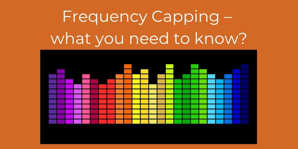 Frequency Capping – what you need to know?