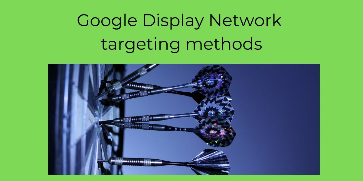 Google Display network targeting methods
