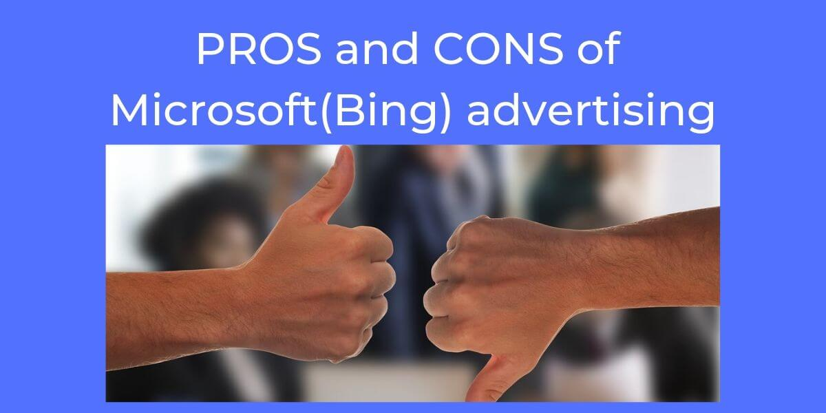 Pros and Cons of Microsoft(Bing) advertising
